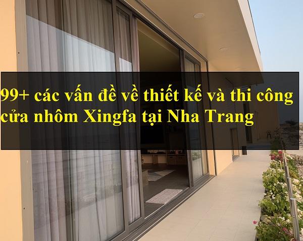 99+ các vấn đề về thiết kế và thi công cửa nhôm Xingfa tại Nha Trang